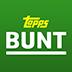 Topps BUNT